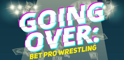 Logo for Going Over: Bet Pro Wrestling Podcast